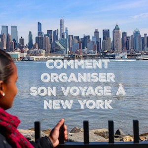 comment organiser son voyage à New York